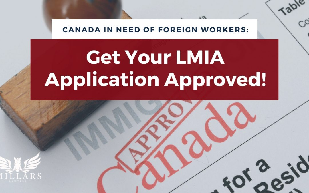 Canada In Need of Foreign Workers: Get Your LMIA Application Approved!