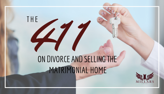 The 411 on Divorce and Selling the Matrimonial Home