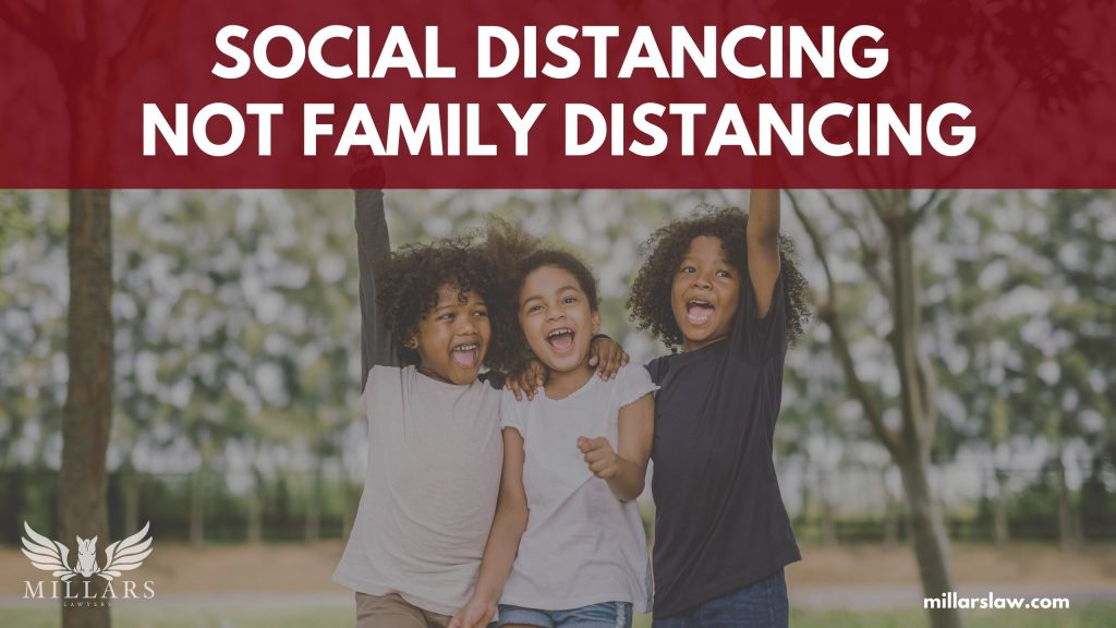 Social Distancing, Not Family Distancing