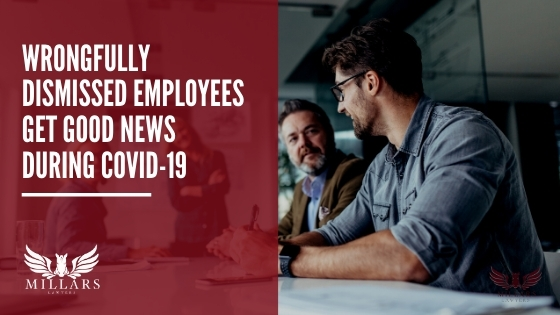 Wrongfully Dismissed Employees Get Good News During COVID-19