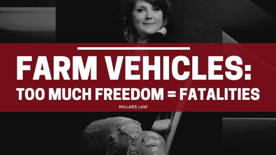 Farm Vehicles: Too much freedom = Fatalities