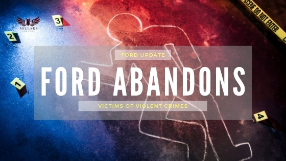 Ford Abandons Victims of Violent Crimes