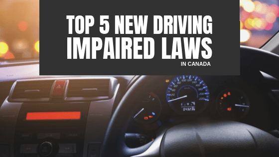 Top 5 New Impaired Driving Laws in Canada