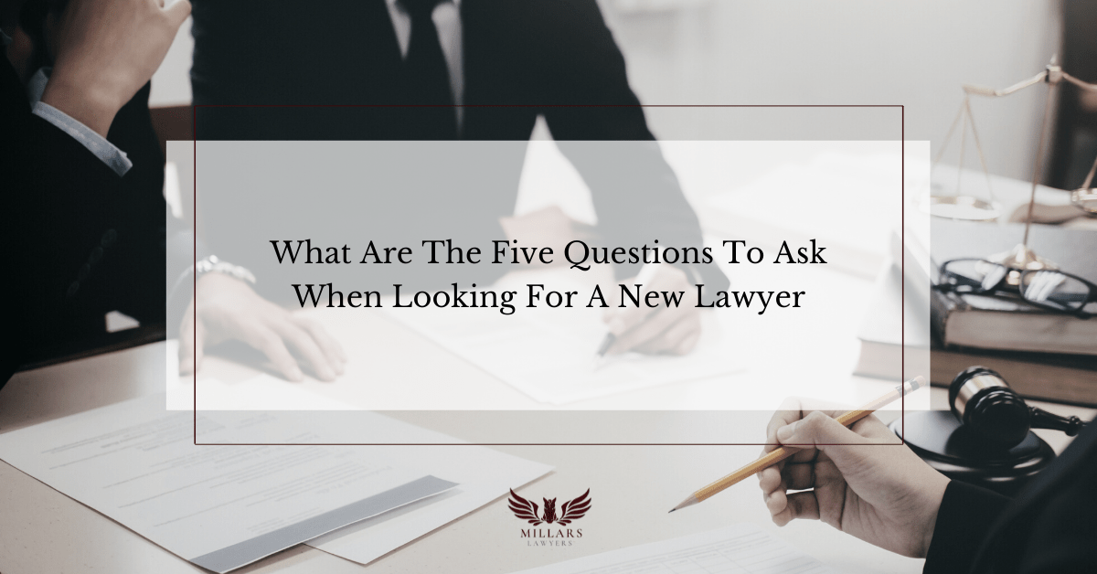 What Are The Five Questions To Ask When Looking For A New Lawyer