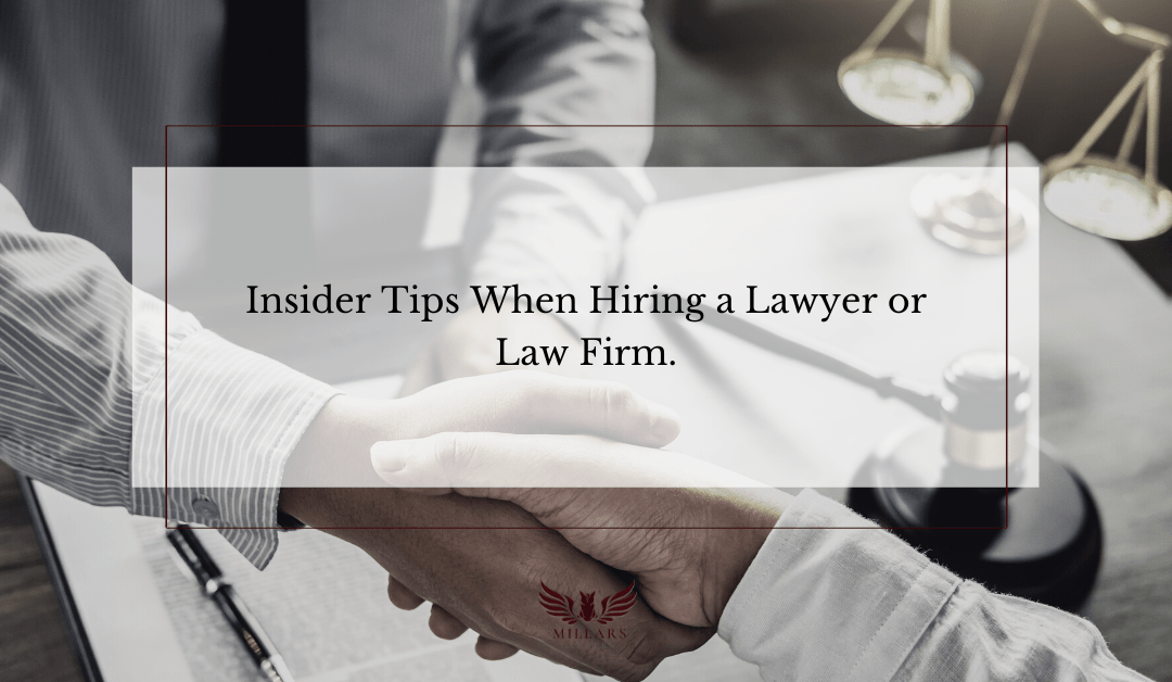 Insider Tips When Hiring a Lawyer or Law Firm