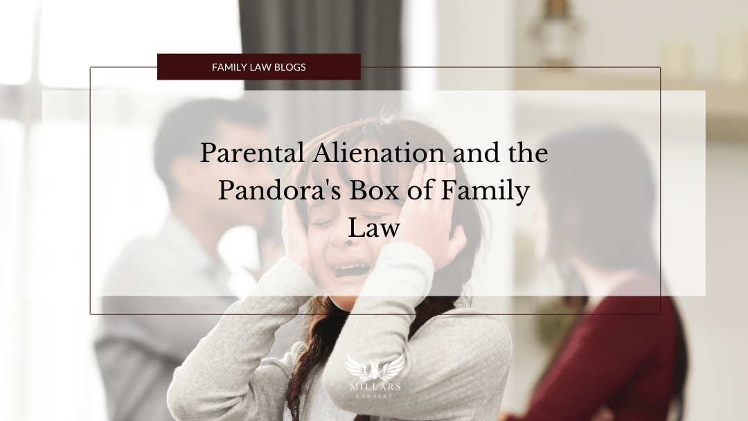 Parental Alienation and the Pandora's Box of Family Law
